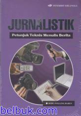 Jurnalistik: Petunjuk Teknis Menulis Berita