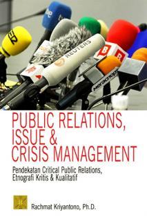 Public Relations, Issue and Crisis Management: Pendekatan Critical Public Relations, Etnografi Kritis dan Kualitatif