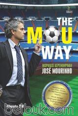 The Mou Way: Inspirasi Kepemimpinan Jose Mourinho