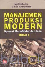 Manajemen Produksi Modern: Operasi Manufaktur dan Jasa (Buku 1) (Edisi 3)