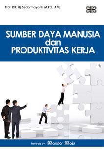 Sumber Daya Manusia Dan Produktivitas Kerja Sedarmayanti Belbuk Com