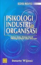 Psikologi Industri dan Organisasi: Dalam Suatu Bidang Gerak Psikologi Sumber Daya Manusia