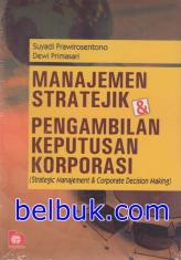 Manajemen Strategi & Pengambilan Keputusan Korporasi: Strategic Management dan Corporate Decision Making