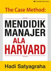 The Case Method: Mendidik Manajer ala Harvard