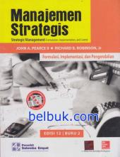 Manajemen Strategis: Formulasi, Implementasi, dan Pengendalian (Strategic Management: Formulation, Implementation, and Control) (Buku 2) (Edisi 12)