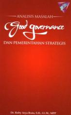 Analisis Masalah Good Governance dan Pemerintahan Strategis