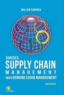 Sukses Supply Chain Management Akses Demand Chain Management (Edisi Revisi)