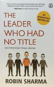 The Leader Who Had No Title: Seni Memimpin Tanpa Jabatan