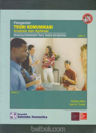 Pengantar Teori Komunikasi Analisis Dan Aplikasi Buku 2 Edisi 3 Richard West Belbuk Com