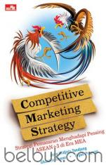 Competitive Marketing Strategy: Strategi Pemasaran Menghadapi Pesaing ASEAN+3 di Era MEA