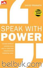 Speak with Power (Expanded Version)