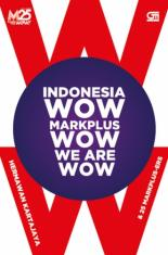Indonesia WOW, Markplus WOW, We Are WOW