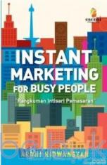 Instant Marketing For Busy People: Rangkuman Intisari Pemasaran