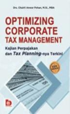 Optimizing Corporate Tax Management: Kajian Perpajakan dan Tax Planning-nya Terkini