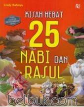 Cerita Bergambar Kisah Hebat 25 Nabi dan Rasul