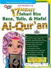 17 Menit Sehari Bisa Baca, Tulis, dan Hafal Al-Qur'an