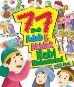 77 Kisah Adab dan Akhlak Nabi Muhammad Untuk Anak