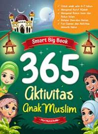 Smart Big Book: 365 Aktivitas Anak Muslim