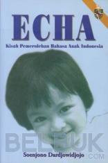 Echa: Kisah Pemerolehan Bahasa Anak Indonesia