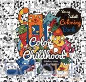 Young Adult Coloring Book: Color Of Childhood