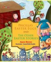 Pricilla's Easter Eggs and The Other Easter Stories