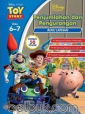 Disney Learning Toy Story: Penjumlahan dan Pengurangan (Usia 6 - 7 Tahun)