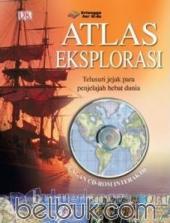 Atlas Eksplorasi: Telusuri Jejak Para Penjelajah Hebat Dunia