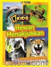 National Geographic Kids: Hewan Menakjubkan