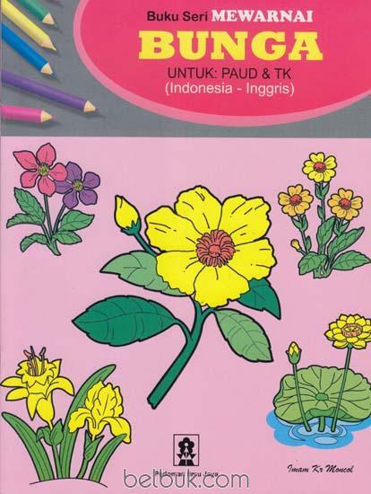 Buku Seri Mewarnai Bunga Untuk Paud Tk Imam Kr Moncol Belbuk Com