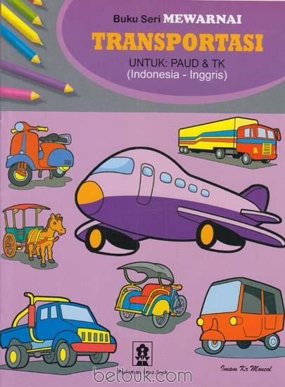 Buku Seri Mewarnai Transportasi Untuk Paud Tk Imam Kr Moncol