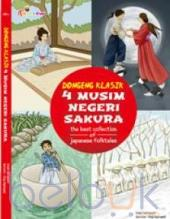 Dongeng Klasik 4 Musim Negeri Sakura: The Best Collection Of Japanese Folktales