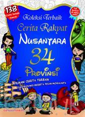Koleksi Terbaik Cerita Rakyat Nusantara 34 Provinsi