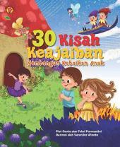 30 Kisah Keajaiban Membangun Kebaikan Anak