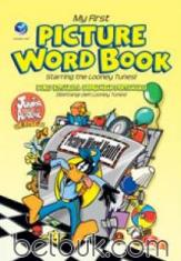 My First Picture Word Book: Strarring The Looney Tunes! (Buku Kosakata Bergambar Pertamaku: Dibintangi Oleh Looney Tunes!)