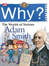 Why?: The Wealth of Nations (Adam Smith)