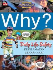 Why?: Daily Life Safety (Keselamatan Sehari-hari)