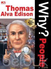 Why? People: Thomas Alva Edison