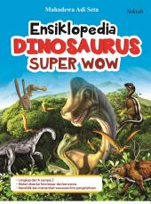 Ensiklopedia Dinosaurus Super Wow