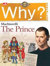 Why?: The Prince (Machiavelli)