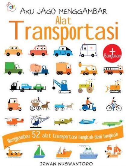 Aku Jago Menggambar Alat Transportasi Irwan Nuswantoro Belbukcom