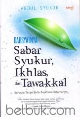 Dahsyatnya Sabar, Syukur, Ikhlas, dan Tawakkal