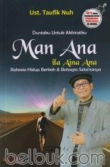 Man Ana Ila Aina Ana: Duniaku untuk Akhiratku