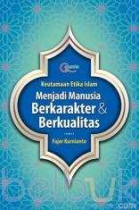 Keutamaan Etika Islam: Menjadi Manusia Berkarakter dan Berkualitas