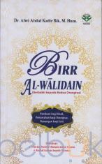 Birr Al-Walidain (Berbakti Kepada Kedua Orang Tua)