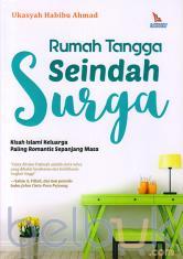 Rumah Tangga Seindah Surga: Kisah Islami Keluarga Paling Romantis Sepanjang Masa