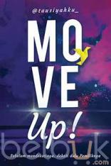 Move Up!: Sebelum Mendekatinya, Dekati Dulu Pemiliknya