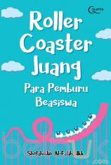 Roller Coaster Juang Para Pemburu Beasiswa
