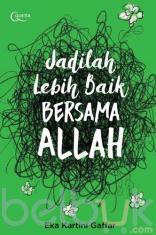 Jadilah Lebih Baik Bersama Allah