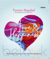 Love and Happiness: Renungan tentang Cinta dan Kebahagiaan