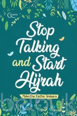 Stop Talking and Start Hijrah